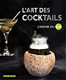 Art des cocktails L'avenir du bar (L')