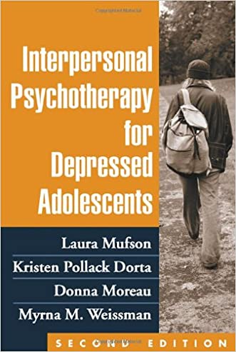 Interpersonal Psychotherapy for Depressed Adolescents, Second Edition