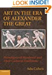 Art in the Era of Alexander the Great...