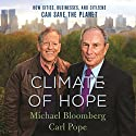 Climate of Hope: How Cities, Businesses, and Citizens Can Save the Planet Audiobook by Michael Bloomberg, Carl Pope Narrated by Carl Pope, Michael R. Bloomberg - introduction, Charles Pellett