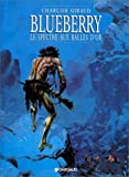 Blueberry, tome 12 : Le Spectre aux balles d'or (Cartonné)