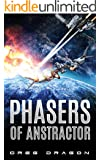 Phasers of Anstractor (The New Phase Book 2)