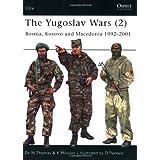 The Yugoslav Wars (2): Bosnia, Kosovo and Macedonia 1992 - 2001 (Elite) (No. 2) ~ Nigel Thomas