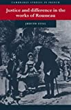 Justice and Difference in the Works of Rousseau: Bienfaisance and Pudeur (Cambridge Studies in French) (0521025672) by Still, Judith