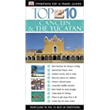 Cancun & The Yucatan (Eyewitness Top 10 Travel Guides)