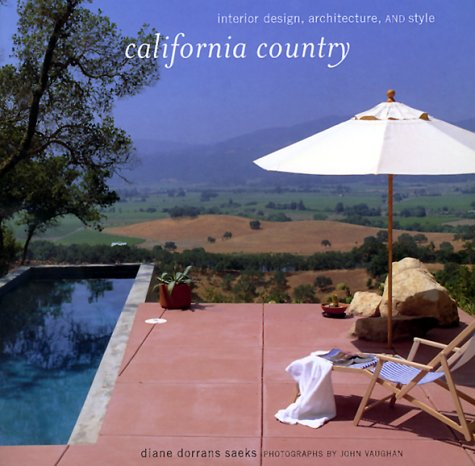 California Country: Interior Design, Architecture, and Style, Dorrans Saeks, Diane