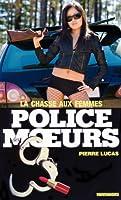 Police des moeurs n�3 La Chasse aux femmes