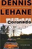 Coronado: Stories (006113967X) by Lehane, Dennis