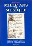 echange, troc Bernard Chardon - Mille ans de musique: Histoire, théorie, technique, répertoire de 1630 compositeurs, les oeuvres, les enregistrements