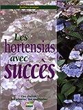 echange, troc Corinne Mallet - Jardinez pratique : les hortensias avec succès. Les choisir, les planter, les multiplier