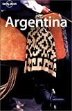 Argentina. Includes Chilean Patagonia (Lonely Planet Argentina) - Danny Palmerlee, Sandra Bao, Andrew D. Nystrom