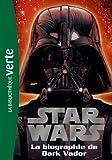 Star Wars 02 - Biographie de Dark Vador