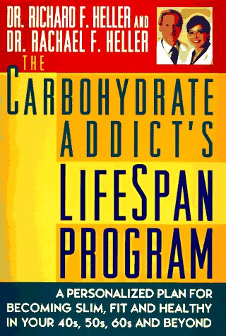 The Carbohydrate Addict's Lifespan Program  by Richard F. Heller, Rachael F. Heller