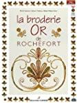 La Broderie or de Rochefort