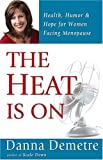 img - for The Heat Is On: Health, Humor & Hope for Women Facing Menopause book / textbook / text book