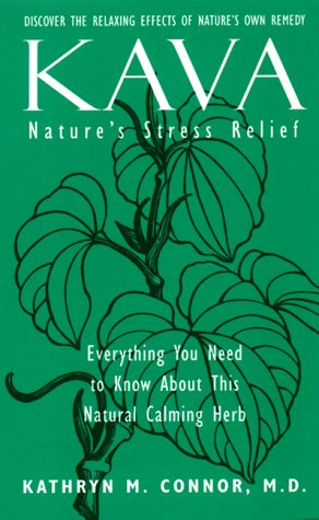 Kava: Nature's Stress Buster, Connor, Kathryn M; Vaughn, Donald S