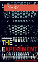 MYSTERY :THE EXPERIMENT N-32: (MYSTERY, SUSPENSE, THRILLER, SUSPENSE CRIME THRILLER WAR) (ADDITIONAL FREE  BOOK INCLUDED ) (SUSPENSE THRILLER MYSTERY, CRIME, EXPERIMENT TORTURE)