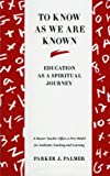 To Know as We Are Known: Education as a Spiritual Journey (0060664517) by Palmer, Parker J.