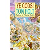 Ye Gods!by Tom Holt