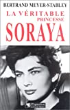 echange, troc Bertrand Meyer-Stabley - La Véritable princesse Soraya