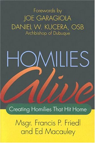Homilies Alive: Creating Homilies That Hit Home