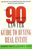 img - for The 90 Second Lawyer Guide to Buying Real Estate book / textbook / text book