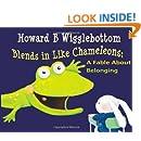 Howard B. Wigglebottom Blends in Like Chameleons: A Fable About Belonging