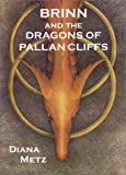 Brinn and the Dragons of Pallan Cliffs: Prophecy of the Dragons Book 2 (Prophecy of the Dragons, 2)