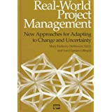 Real-World Project Management: New Approaches for Adapting to Change and Uncertainty