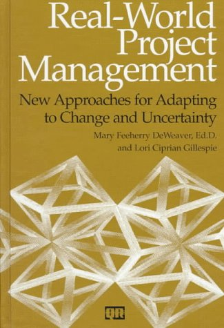 Real-World Project Management: New Approaches for Adapting to Change and Uncertainty (Productivity's Shopfloor)