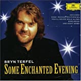 Some Enchanted Evening ~ Bryn Terfel