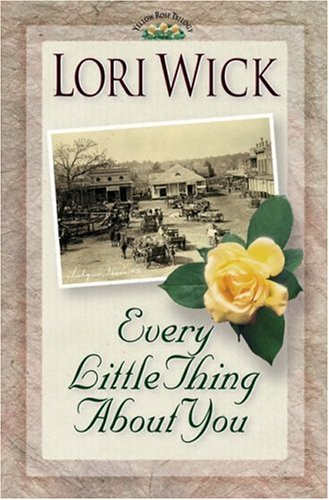 Every Little Thing About You (Wick, Lori. 1.), LORI WICK