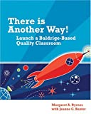 There Is Another Way! Launch a Baldrige-Based Quality Classroom