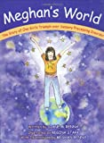 img - for Meghan's World: The Story of One Girl's Triumph over Sensory Processing Disorder book / textbook / text book