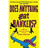 Does Anything Eat Bankers?: and 53 Other Indispensable Questions for the Credit Crunched ~ Andy Zaltzman