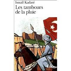 Les Tambours de la Pluie - Ismail Kadare