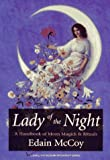 Lady of the Night: A Handbook of Moon Magick & Rituals (Llewellyn's Modern Witchcraft) (1567186602) by McCoy, Edain