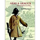 Arms and Armour of the English Civil Warsby David Blackmore