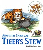 Anansi the Spider and Tiger's Stew (Peter Kalu)