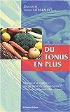echange, troc Chantal Clergeaud, Lionel Clergeaud - Du tonus en plus : Comment se régénérer par les aliments compléments et les compléments alimentaires