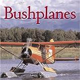 Bushplanes (0760314780) by Szurovy, Geza
