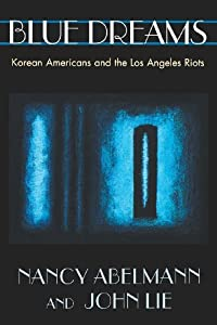 9780674077058: Blue Dreams: Korean Americans and the Los Angeles Riots