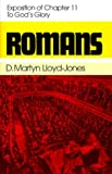 Romans: An Exposition of Chapter 11 to Gods Glory