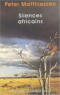 Silences africains par Peter Matthiessen