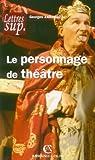 echange, troc Georges Zaragoza - Le personnage de théâtre