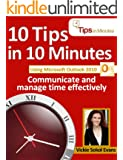 10 Tips in 10 Minutes using Microsoft Outlook 2010 (Tips in Minutes using Windows 7 & Office 2010 Book 6) (English Edition)