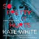 So Pretty It Hurts: A Bailey Weggins Mystery, Book 6 Audiobook by Kate White Narrated by Renee Raudman