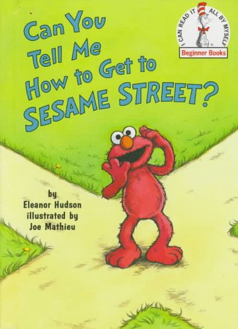 Can You Tell Me How to Get to Sesame Street?, ELEANOR HUDSON, JOE MATHIEU
