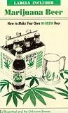 Marijuana Beer: How to Make Your Own Hi-Brew Beer Ed Rosenthal
