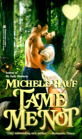 Tame Me Not (Zebra Splendor Historical Romances), Michele Hauf